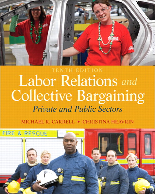 Labor Relations and Collective Bargaining: Private and Public Sectors, CourseSmart eTextbook, 10th Edition
