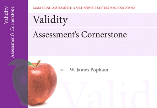 Cover image for Validity: Assessment's Cornerstone, Mastering Assessment: A Self-Service System for Educators, Pamphlet 15, 2nd Edition