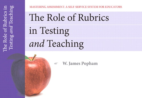 Cover image for Role of Rubrics in Testing and Teaching, Mastering Assessment, The: A Self-Service System for Educators, Pamphlet 13, 2nd Edition