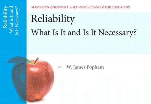 Cover image for Reliability: What Is It and Is It Necessary, Mastering Assessment: A Self-Service System for Educators, Pamphlet 11, 2nd Edition