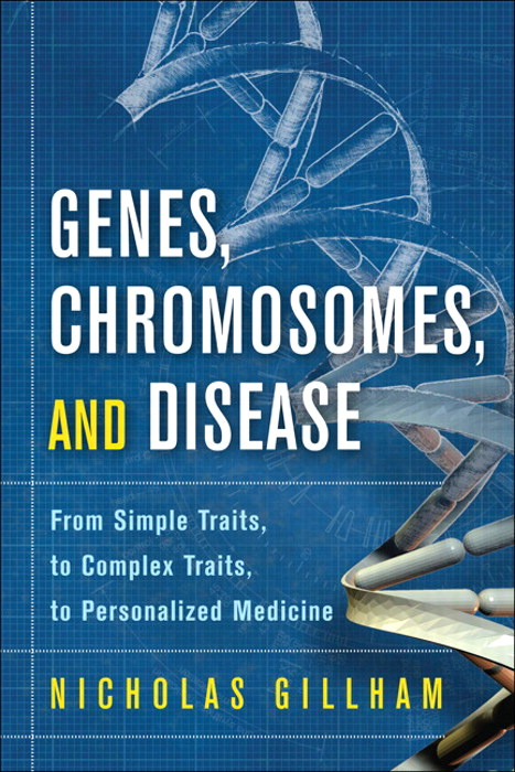 Genes, Chromosomes, and Disease: From Simple Traits, to Complex Traits, to Personalized Medicine, CourseSmart eTextbook