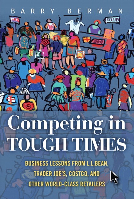 Competing in Tough Times: Business Lessons from L.L.Bean, Trader Joe's, Costco, and Other World-Class Retailers, CourseSmart eTextbook