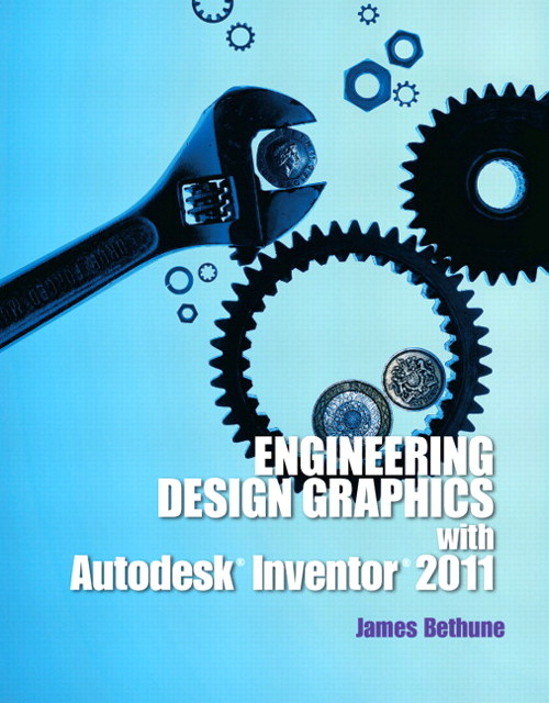 Engineering Design Graphics with Autodesk Inventor 2011, CourseSmart eTextbook