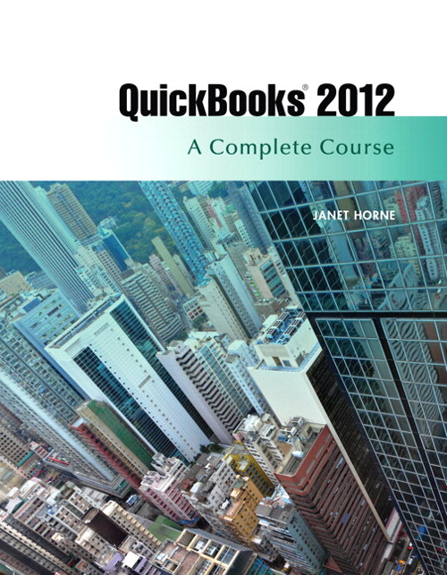 QuickBooks 2012: A Complete Course, 13th Edition
