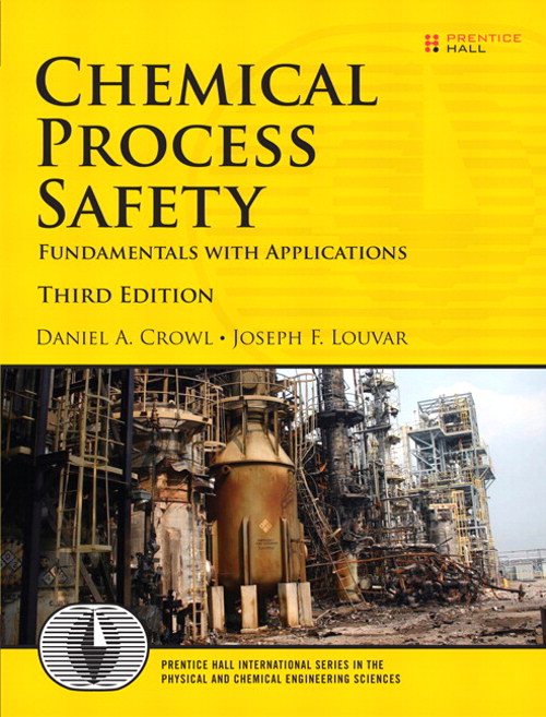 Chemical Process Safety: Fundamentals with Applications, CourseSmart eTextbook, 3rd Edition