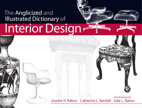 Anglicized and Illustrated Dictionary of Interior Design, The, CourseSmart eTextbook
