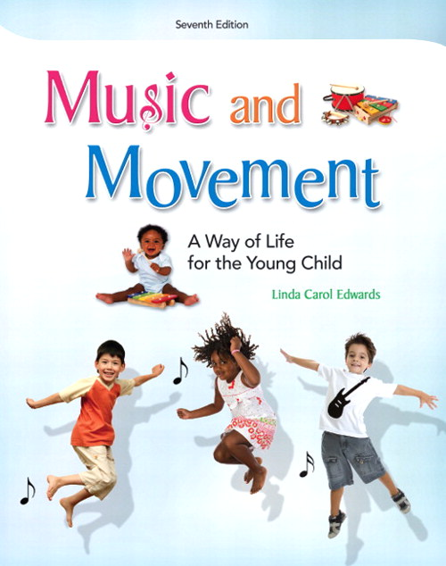 Music and Movement: A Way of Life for Young Children, CourseSmart eTextbook, 7th Edition
