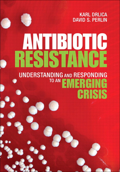 Antibiotic Resistance: Understanding and Responding to an Emerging Crisis, CourseSmart eTextbook