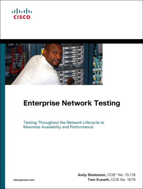 Enterprise Network Testing: Testing Throughout the Network Lifecycle to Maximize Availability and Performance, CourseSmart eTextbook