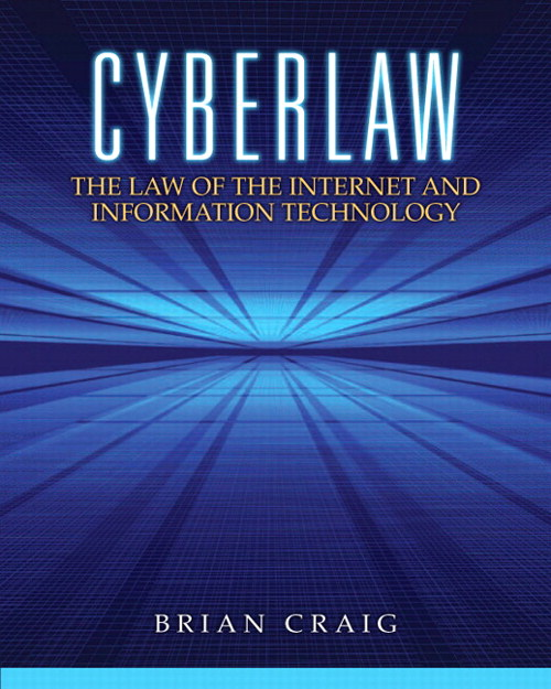 Cyberlaw: The Law of the Internet and Information Technology, CourseSmart eTextbook