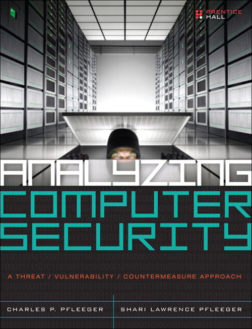 Analyzing Computer Security: A Threat/Vulnerability/Countermeasure Approach