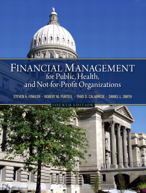 Financial Management for Public, Health, and Not-for-Profit Organizations, 4th Edition