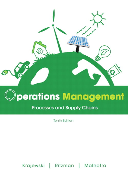 Operations Management: Processes and Supply Chains, 10th Edition