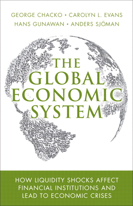 Global Economic System, The: How Liquidity Shocks Affect Financial Institutions and Lead to Economic Crises, CourseSmart eTextbook