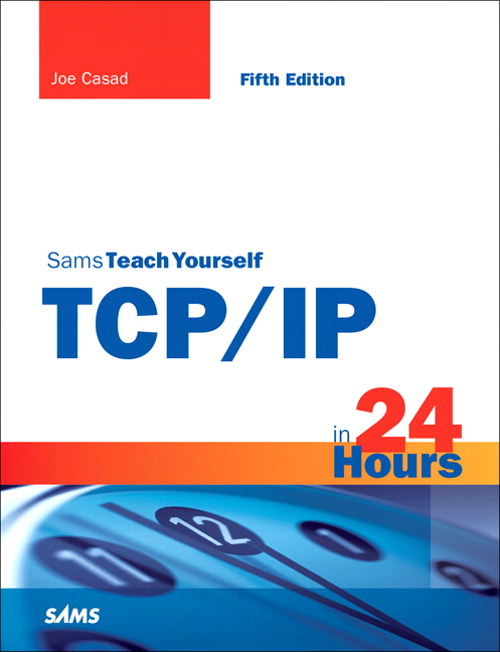 Sams Teach Yourself TCP/IP in 24 Hours, 5th Edition