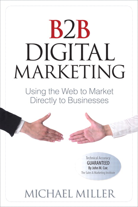 B2B Digital Marketing: Using the Web to Market Directly to Businesses