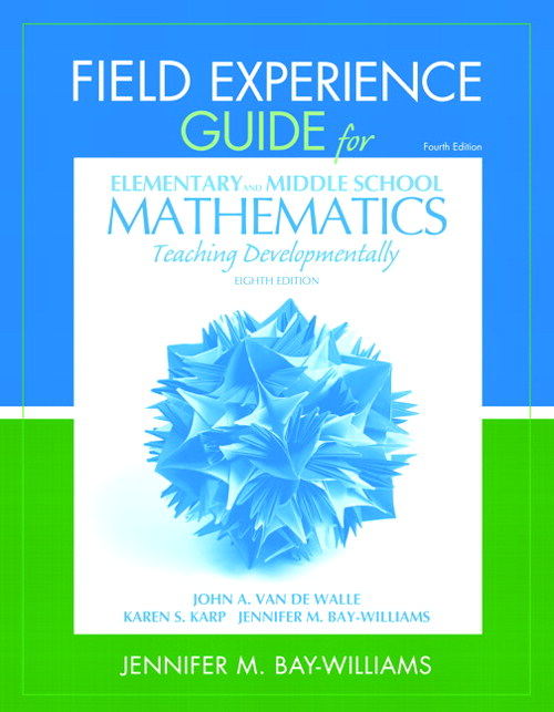 Cover image for Field Experience Guide for Elementary and Middle School Mathematics: Teaching Developmentally, 8th Edition