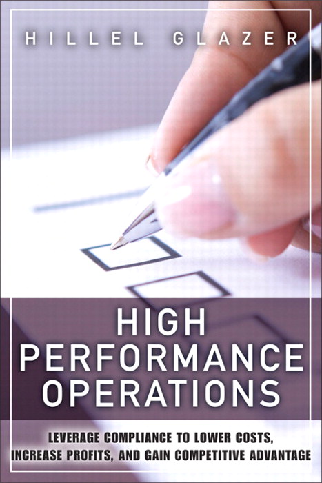 High Performance Operations: Leverage Compliance to Lower Costs, Increase Profits, and Gain Competitive Advantage, CourseSmart eTextbook