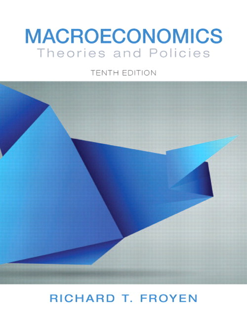 Macroeconomics: Theories and Policies, CourseSmart eTextbook, 10th Edition
