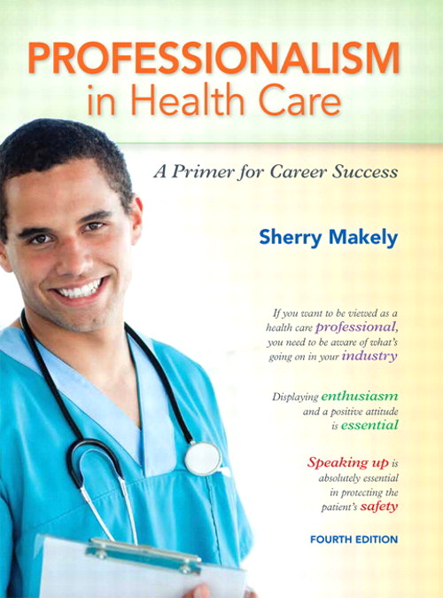 Professionalism in Health Care: A Primer for Career Success, 4th Edition