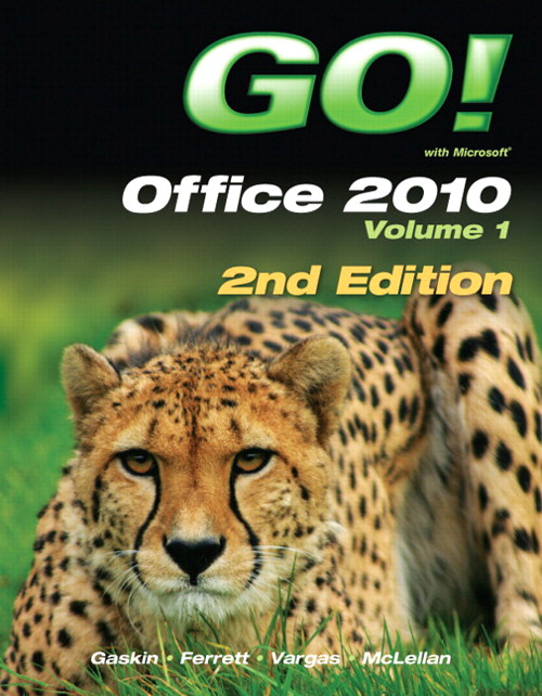 GO! with Office 2010 Volume 1, CourseSmart eTextbook, 2nd Edition