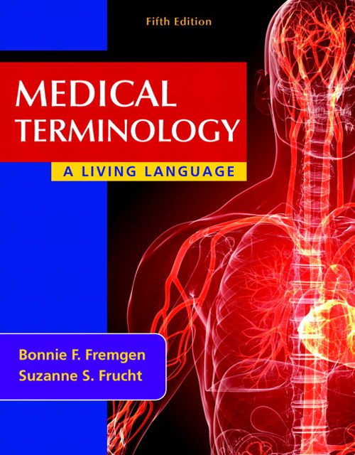 Medical Terminology: A Living Language, 5th Edition