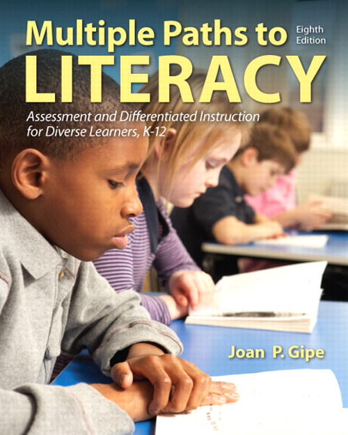 Multiple Paths to Literacy: Assessment and Differentiated Instruction for Diverse Learners, K-12, CourseSmart eTextbook, 8th Edition