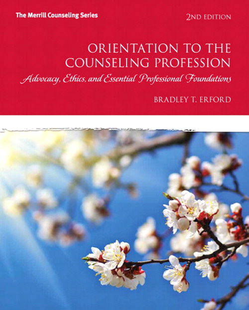 Orientation to the Counseling Profession: Advocacy, Ethics, and Essential Professional Foundations, CourseSmart eTextbook, 2nd Edition