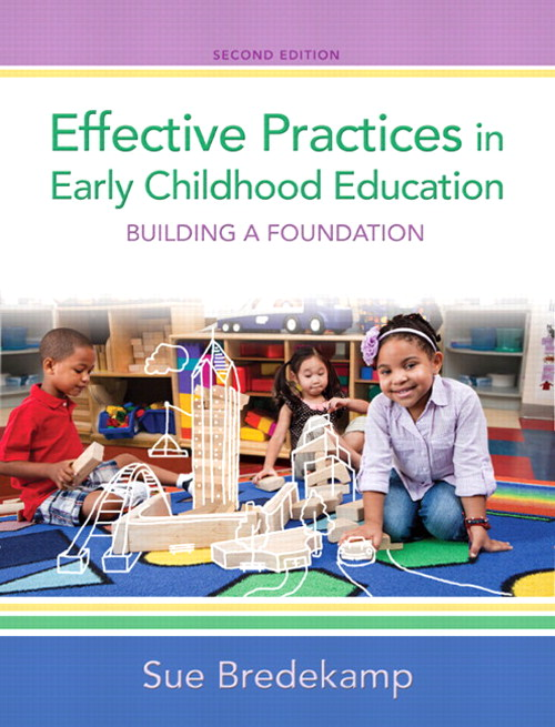 Effective Practices in Early Childhood Education: Building a Foundation, 2nd Edition
