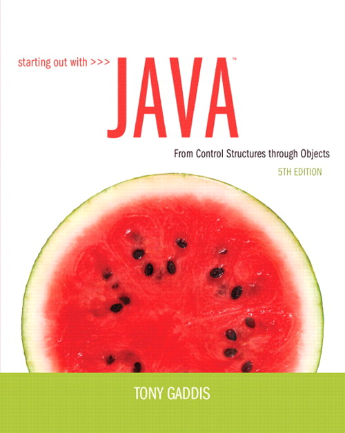 Starting Out with Java: From Control Structures through Objects, 5th Edition