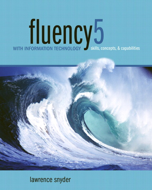 Fluency with Information Technology: Skills, Concepts, and Capabilities, CourseSmart eTextbook, 5th Edition