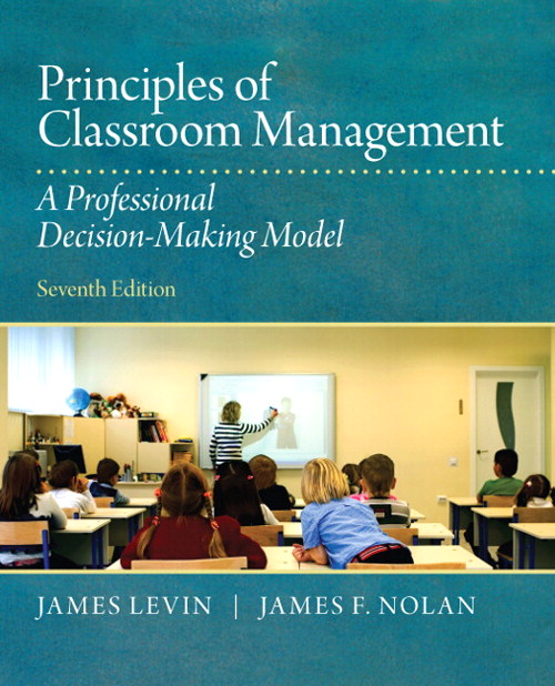 Principles of Classroom Management: A Professional Decision-Making Model, CourseSmart eTextbook, 7th Edition