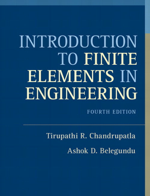 Introduction to Finite Elements in Engineering CourseSmart eText, 4th Edition