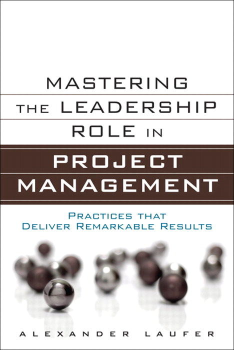 Mastering the Leadership Role in Project Management: Practices that Deliver Remarkable Results, CourseSmart eTextbook