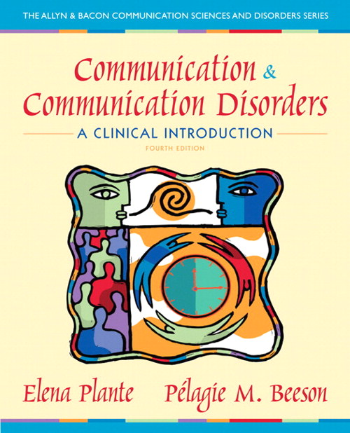 Communication and Communication Disorders: A Clinical Introduction, CourseSmart eTextbook, 4th Edition