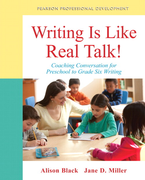 Writing Is Like Real Talk!: Coaching Conversations for Preschool to Grade Six Writing, CourseSmart eTextbook