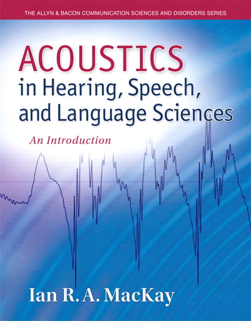Acoustics in Hearing, Speech and Language Sciences: An Introduction, CourseSmart eTextbook