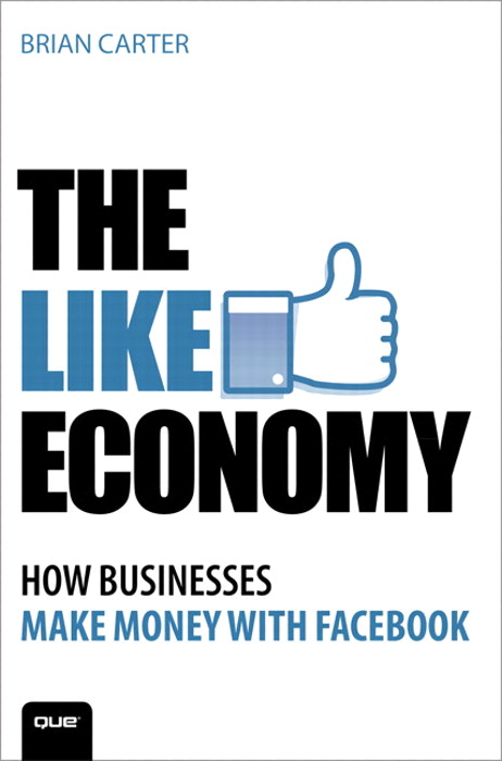 Like Economy, The: How Businesses Make Money With Facebook, CourseSmart eTextbook