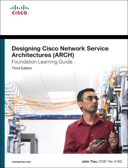 Designing Cisco Network Service Architectures (ARCH) Foundation Learning Guide: (CCDP ARCH 642-874), CourseSmart eTextbook, 3rd Edition