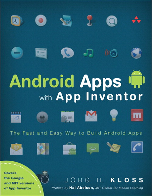Android Apps with App Inventor, CourseSmart eTextbook: The Fast and Easy Way to Build Android Apps
