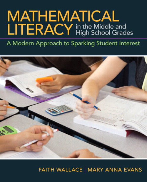 Mathematical Literacy in the Middle and High School Grades: A Modern Approach to Sparking Student Interest, CourseSmart eTextbook