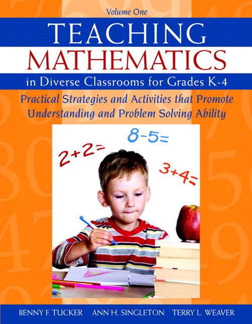Teaching Mathematics in Diverse Classrooms for Grades K-4: Practical Strategies and Activities That Promote Understanding and Problem Solving Ability, CourseSmart eTextbook