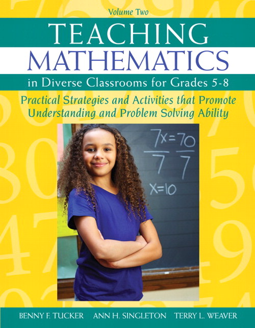 Teaching Mathematics in Diverse Classrooms for Grades 5–8: Practical Strategies and Activities That Promote Understanding and Problem Solving Ability, CourseSmart eTextbook