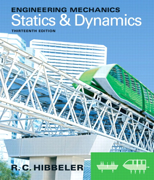 Engineering Mechanics: Statics & Dynamics, 13th Edition