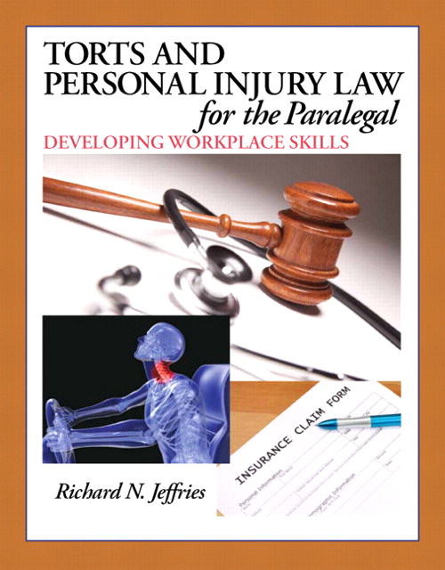 Torts and Personal Injury Law for the Paralegal: Developing Workplace Skills, CourseSmart eTextbook