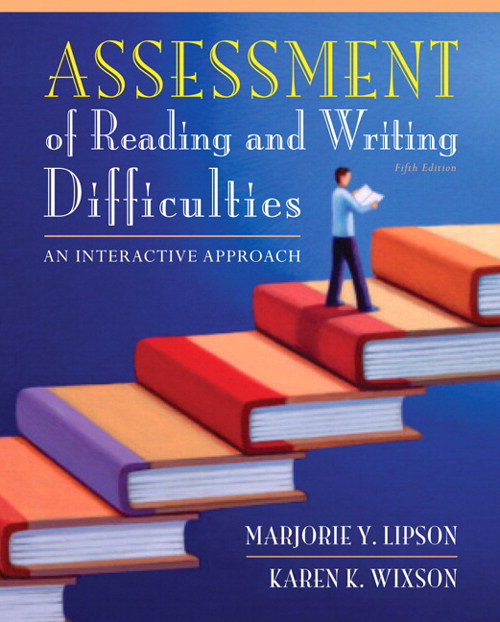 Assessment of Reading and Writing Difficulties: An Interactive Approach, CourseSmart eTextbook, 5th Edition