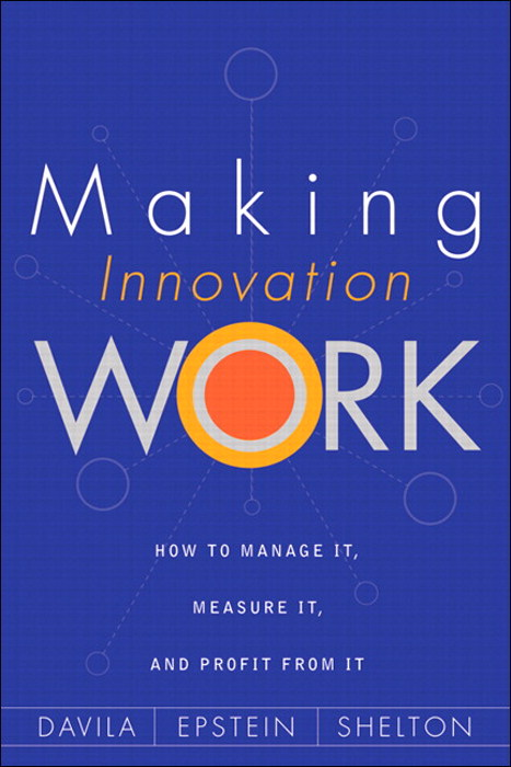 Making Innovation Work: How to Manage It, Measure It, and Profit from It, CourseSmart eTextbook