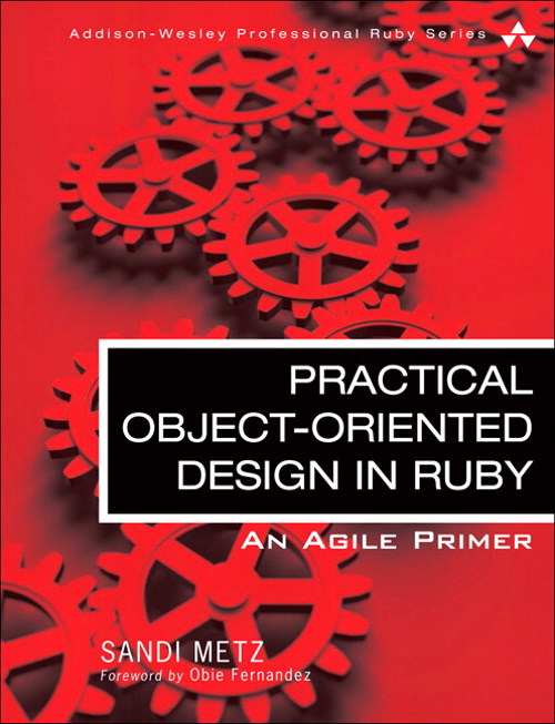 Practical Object-Oriented Design in Ruby: An Agile Primer, CourseSmart eTextbook