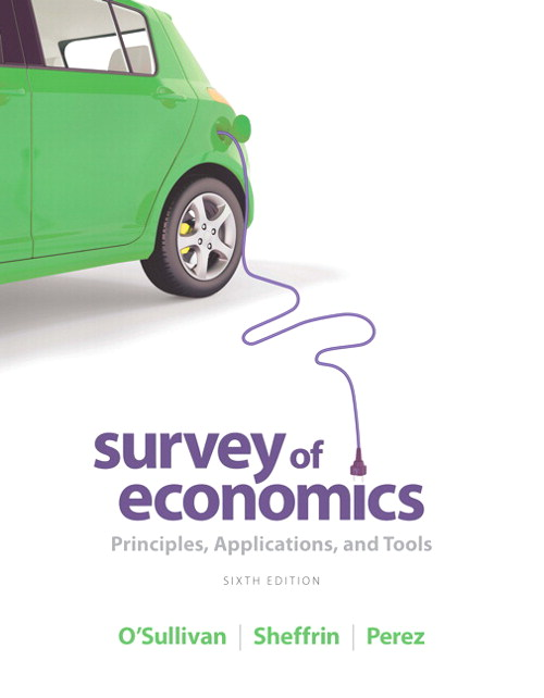 Survey of Economics: Principles, Applications, and Tools, 6th Edition