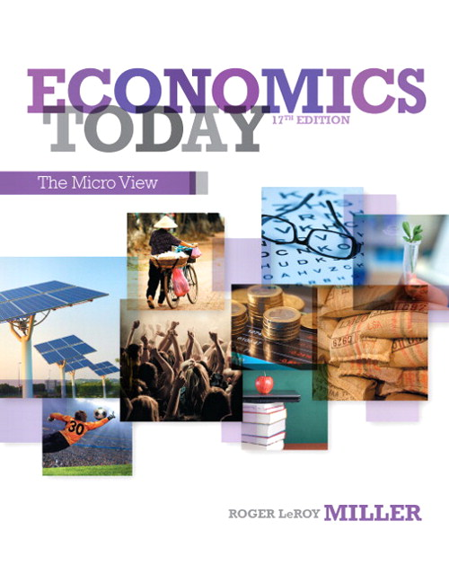 Economics Today: The Micro View, 17th Edition